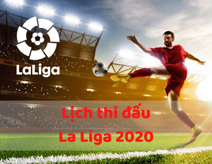 Lịch thi đấu La Liga mới nhất 2020 soikeo79.com