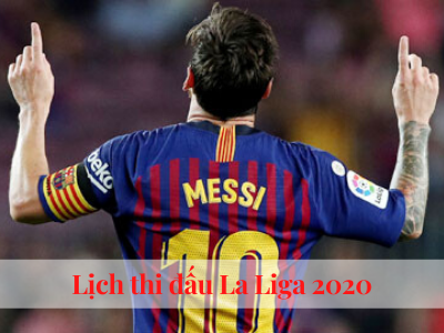 lich-thi-dau-la-liga-2020-soikeo79-du-bao-ket-qua-bong-da