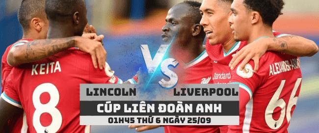 Nhận định Lincoln City vs Liverpool –Cúp Liên đoàn Anh– 25/09