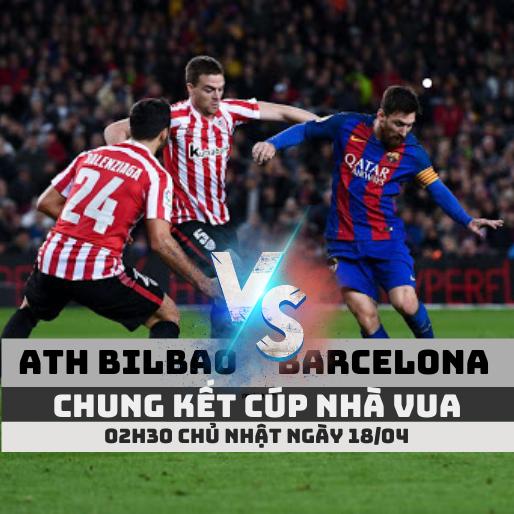 athletic bilbao vs barcelona chung ket cup nha vua soikeo79