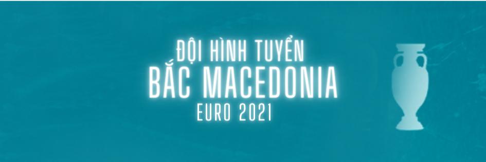 doi hinh tuyen bac macedonia euro 2021 (1)