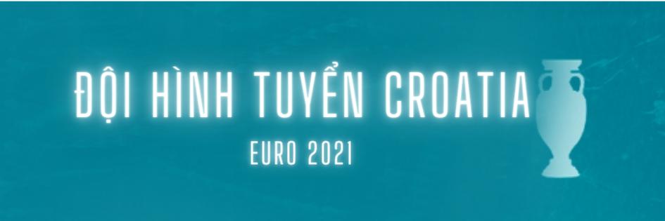 đội hình tuyển croatia euro 2021