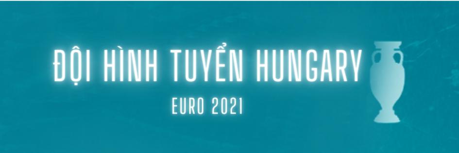 doi hinh tuyen hungary euro 2021 (1)