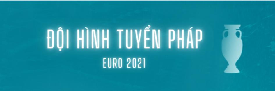 doi hinh tuyen phap euro 2021 (1)